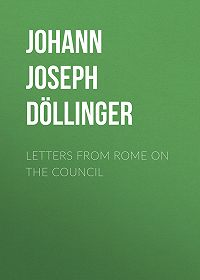 Johann Döllinger -Letters From Rome on the Council