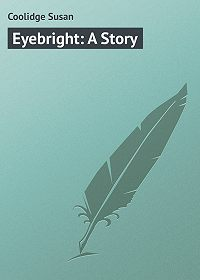 Susan Coolidge -Eyebright: A Story