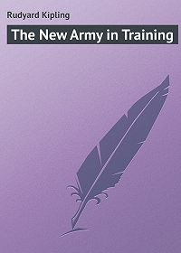 Rudyard Kipling -The New Army in Training