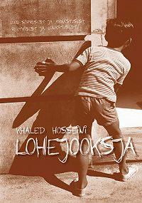 Khaled Hosseini -Lohejooksja