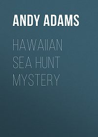 Andy Adams -Hawaiian Sea Hunt Mystery
