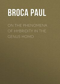 Paul Broca -On the Phenomena of Hybridity in the Genus Homo