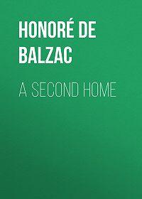 Honoré de -A Second Home