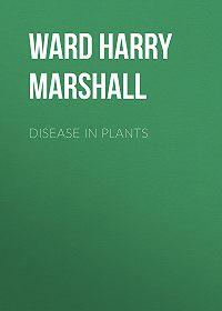 Harry Ward -Disease in Plants