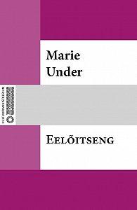 Marie Under -Eelõitseng