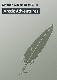 William Kingston -Arctic Adventures