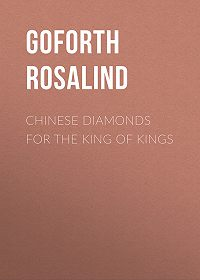 Rosalind Goforth -Chinese Diamonds for the King of Kings