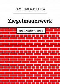 Ramil Menaschew -Ziegelmauerwerk. Mauerwerksverband