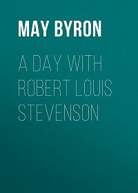 May Byron -A Day with Robert Louis Stevenson