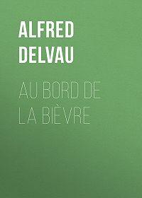 Alfred Delvau -Au bord de la Bièvre