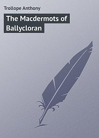Anthony Trollope -The Macdermots of Ballycloran