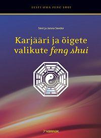 Janno Seeder -Karjääri ja õigete valikute feng shui