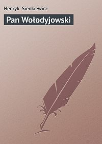 Henryk Sienkiewicz -Pan Wołodyjowski