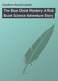 Harold Goodwin -The Blue Ghost Mystery: A Rick Brant Science-Adventure Story