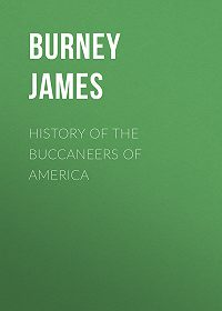 James Burney -History of the Buccaneers of America