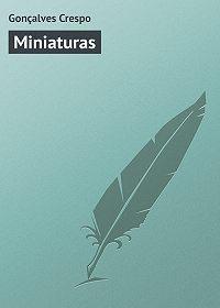 Gonçalves Crespo -Miniaturas