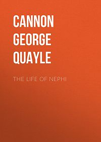 George Cannon -The Life of Nephi