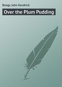 John Bangs -Over the Plum Pudding