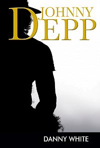 Danny White -Johnny Depp. Mitteametlik elulugu