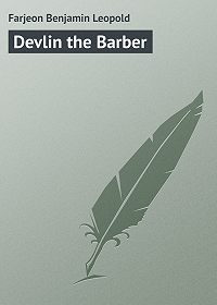 Benjamin Farjeon -Devlin the Barber