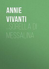 Annie Vivanti -…Sorella di Messalina