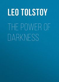 Leo Tolstoy -The Power of Darkness
