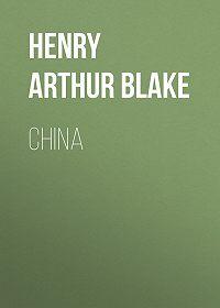 Henry Arthur Blake -China