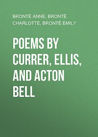 Anne Brontë -Poems by Currer, Ellis, and Acton Bell