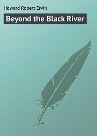 Robert Howard -Beyond the Black River