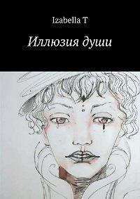 Izabella T -Иллюзия души