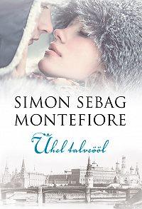 Simon Sebag Montefiore -Ühel talveööl