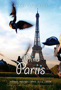 Urmas Väljaots -Minu Pariis