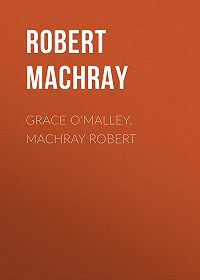 Robert Machray -Grace O'Malley. Machray Robert