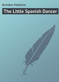 Madeline Brandeis -The Little Spanish Dancer