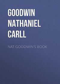 Nathaniel Goodwin -Nat Goodwin's Book