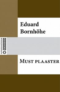 Eduard Bornhöhe -Must plaaster