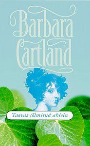 Barbara Cartland - Taevas sõlmitud abielu