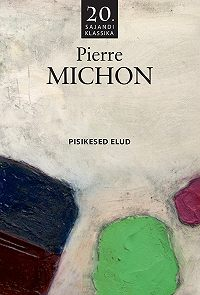 Pierre Michon -Pisikesed elud
