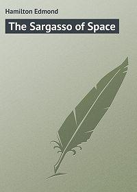 Edmond Hamilton -The Sargasso of Space