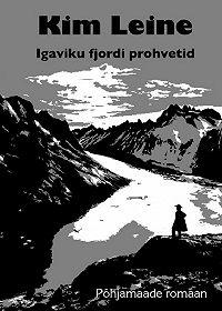 Kim Leine -Igaviku fjordi prohvetid