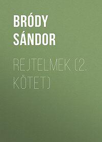 Sándor Bródy -Rejtelmek (2. kötet)
