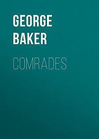 George Baker -Comrades