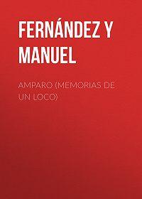 Manuel Fernández y González -Amparo (Memorias de un loco)