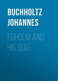Johannes Buchholtz -Egholm and his God
