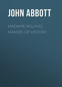 John Abbott -Madame Roland, Makers of History