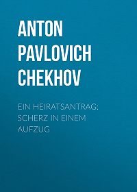Anton Chekhov -Ein Heiratsantrag: Scherz in einem Aufzug