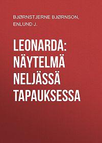 Bjørnstjerne Bjørnson -Leonarda: Näytelmä neljässä tapauksessa