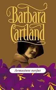 Barbara Cartland -Armastuse varjus