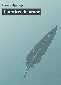 Horacio Quiroga -Cuentos de amor
