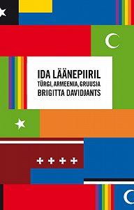 Brigitta Davidjants -Ida läänepiiril: Türgi, Armeenia, Gruusia